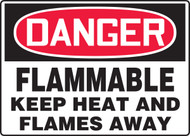 Danger - Flammable Keep Heat And Flames Away