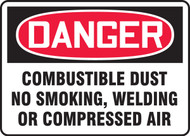 Danger - Danger Combustible Dust No Smoking, Welding