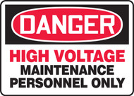 Danger - High Voltage Maintenance Personnel Only