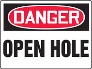 MCSP183XAW Danger Open Hole Big Safety Sign