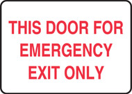 This Door For Emergency Exit Only - Adhesive Dura-Vinyl - 10'' X 14''
