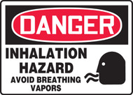 Danger - Inhalation Hazard Avoid Breathing Vapors
