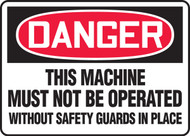 Danger - This Machine Must Not Be Operated Without Safety Guards In Place