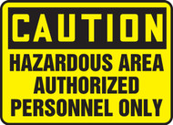 Caution - Hazardous Area Authorized Personnel Only - Plastic - 7'' X 10''