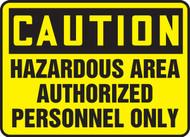 Caution - Hazardous Area Authorized Personnel Only - Plastic - 7'' X 10''