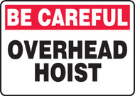 Be Careful - Overhead Hoist - Adhesive Vinyl - 10'' X 14''
