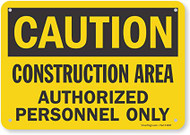 Caution - Construction Area Authorized Personnel Only - Re-Plastic - 7'' X 10''