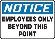 Notice - Employees Only Beyond This Point - Dura-Fiberglass - 7'' X 10''