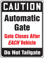 Caution Automatic Gate Gate Closes After Each Vehicle Do Not Tailgate