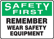 Safety First Remember Wear Safety Equipment
