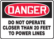 Danger - Danger Do Not Operate Closer Than 20 Feet To Power Lines