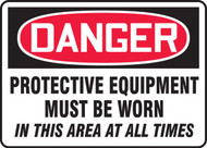 Danger Protective Equipment Must Be Worn In This Area At All Times