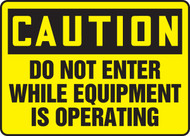 Caution - Do Not Enter While Equipment Is Operating - Adhesive Dura-Vinyl - 12'' X 18''