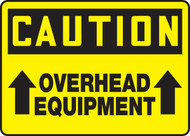 Caution - Overhead Equipment  Sign with Arrow Up