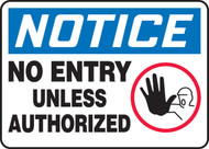 Notice - No Entry Unless Authorized Sign 2