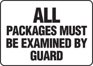 All Packages Must Be Examined By Guard - .040 Aluminum - 10'' X 14''