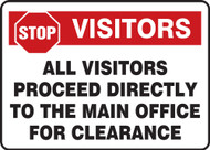 Stop Visitors All Visitors Proceed Directly To The Main Office For Clearance - Marsec Sign