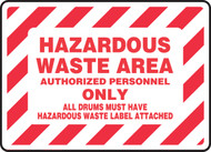 Hazardous Waste Area Authorized Personnel Only All Drums Must Have Hazardous Waste Label Attached - .040 Aluminum - 7'' X 10''