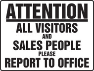 Attention All Visitors And Sales People Please Report To Office - Adhesive Dura-Vinyl - 18'' X 24''
