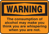 The Consumption Of Alcohol May Make You Think You Are Whispering