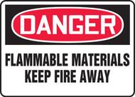 Danger - Flammable Materials Keep Fire Away