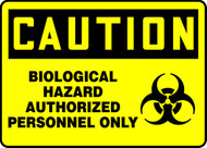 Caution - Biological Hazard Authorized Personnel Only Sign