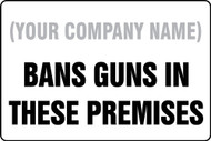 (Company Name) Bans Guns In These Premises  - .040 Aluminum - 12'' X 18''