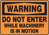 Warning - Do Not Enter While Machinery Is In Motion