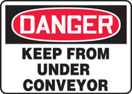 Danger - Keep From Under Conveyor