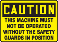 Caution - This Machinery Must Not Be Operated Without The Safety