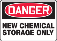 Danger - New Chemical Storage Only