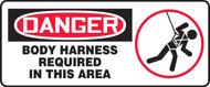 Danger - Body Harness Required In This Area (W/Graphic) - Dura-Fiberglass - 7'' X 17''
