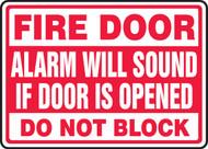 Fire Door Alarm Will Sound If Door Is Opened Do Not Block