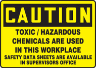 Caution - Toxic/Hazardous Chemicals Are Used In This Workplace..