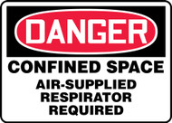 Danger - Confined Space Air-Supplied Respirator Required
