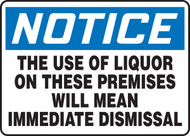Notice - The Use Of Liquor On These Premises Will Mean Immediate Dismissal