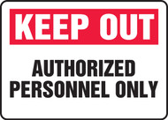 Keep Out Authorized Personnel Only - .040 Aluminum - 7'' X 10''
