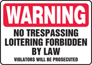 Warning - No Trespassing Loitering Forbidden By Law Violators Will Be Prosecuted - Accu-Shield - 12'' X 18''