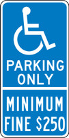 California Handicap Parking Only Sign Minimum Fine $250