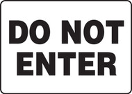 Do Not Enter - .040 Aluminum - 7'' X 10''