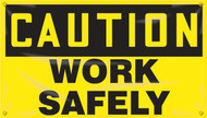 Motivational Safety Banner- Caution Work Safely