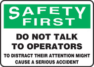 Safety First - Do Not Talk To Operators To Distract  Sign