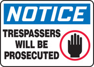 Notice - Trespassers Will Be Prosecuted Sign