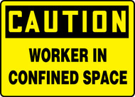 Caution - Worker In Confined Space Sign