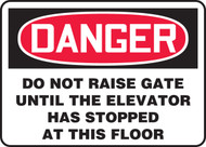 Danger - Do Not Raise Gate Until The Elevator Has Stopped At This Floor