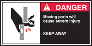 Moving Parts Will Cause Severe Injury Keep Away Sign