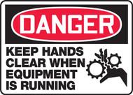 Danger - Keep Hands Clear When Equipment Is Running
