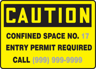 Caution - Confined Space No. ___ Entry Permit Required Call ___ - Dura-Plastic - 7'' X 10'' 1