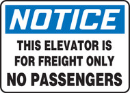 Notice - This Elevator Is For Freight Only No Passengers