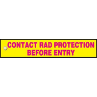Contact Rad Protection Before Entry